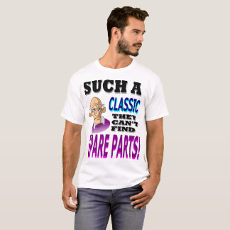 They Can't Find Spare Parts T-Shirt