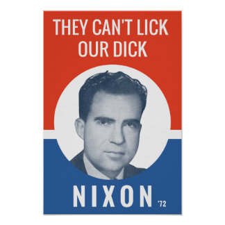 They Can't Lick Our Dick - Nixon '72 Election Poster