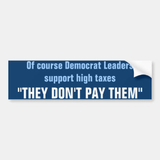 they don't pay taxes bumper sticker