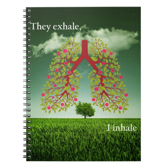 They exhale, I inhale Notebook