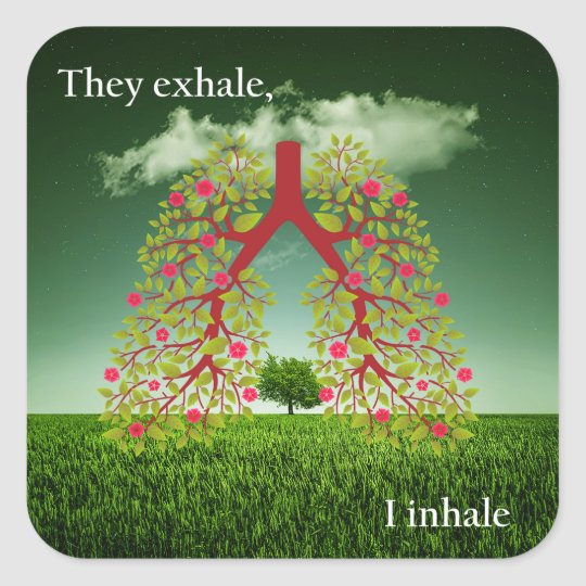They exhale, I inhale Square Sticker