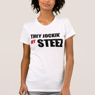 They Jockin My Steez T-shirts