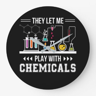 They Let Me Play With Chemical Chemistry Large Clock