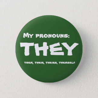 They or Custom Pronoun 2 Inch Round Button
