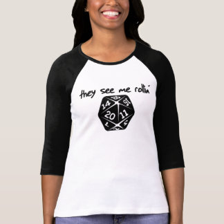 They see me rollin' d20 T-Shirt