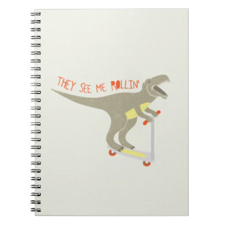 """""""They See Me Rollin'"""" Funny T-Rex Note Book"""