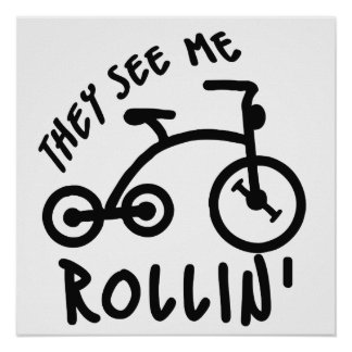 They see me rollin poster