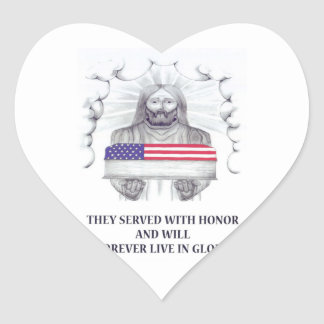 they Served with Honor Will Forever Live in Glory Heart Sticker