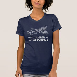 They Tasered Me With Science - Don?t tase me bro! T-Shirt
