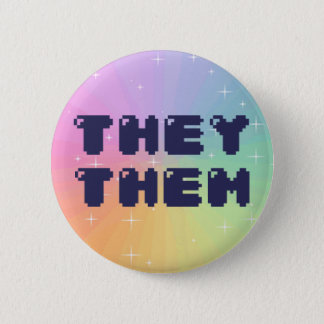 They Them Pronoun Button
