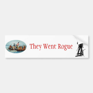 THEY WENT ROGUE BUMPER STICKER