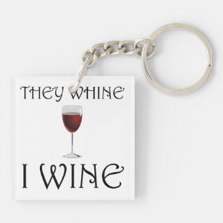 They Whine I Wine Double-Sided Square Acrylic Keychain