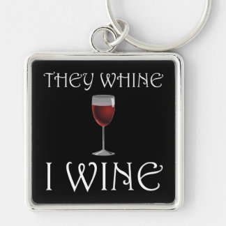 They Whine I Wine Silver-Colored Square Keychain