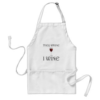 They Whine I Wine Standard Apron