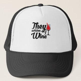 They Whine I Wine Trucker Hat