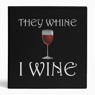 They Whine I Wine Vinyl Binder