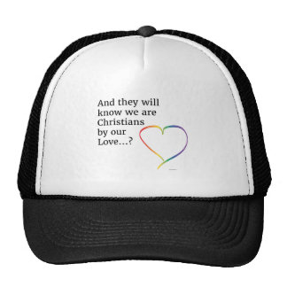 They will know we are Christians by our Love Trucker Hat