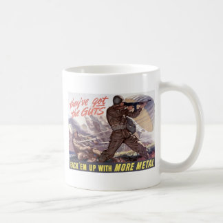 They've got the guts : back 'em up with more metal mugs