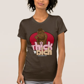 Thick n Rich - no verbage T-Shirt