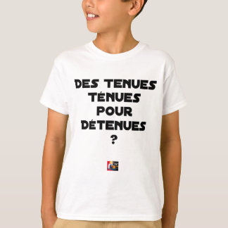 THIN BEHAVIOURS FOR HELD? - Word games T-Shirt