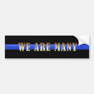 Thin Blue Line We Are Many Bumper Sticker