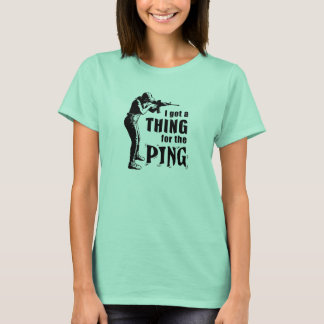Thing for the Ping! T-Shirt