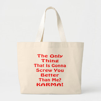 Thing That Is Gonna Screw You Better Than Me Large Tote Bag