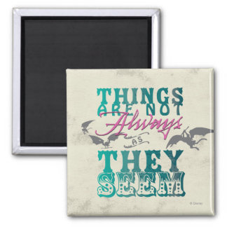Things Are Not Always as They Seem Square Magnet