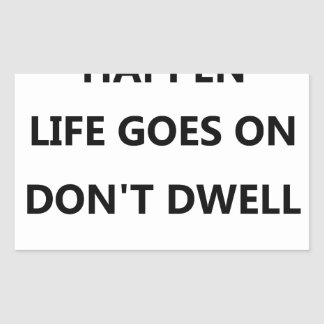things happen life goes no don't dwell on sticker