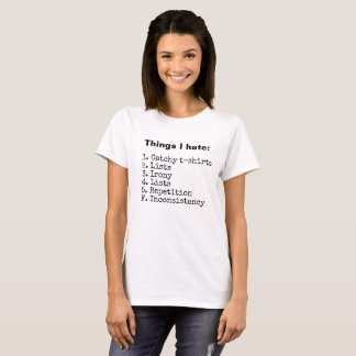 Things I hate T-shirt, women's T-Shirt