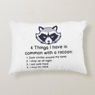 THINGS I HAVE IN COMMON WITH A RACCOON DECORATIVE PILLOW