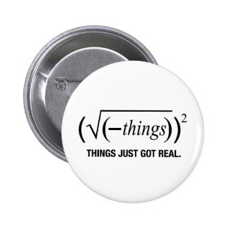 things just got real 2 inch round button