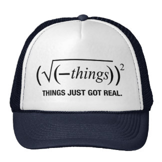 things just got real trucker hat