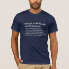 Things not to ask a PhD Student T-Shirt