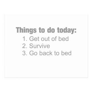 Things to do today: get up  / survive / back to.. postcard