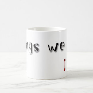 """Things We Dig"" Mug"