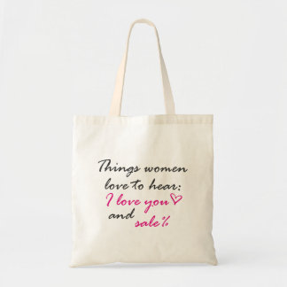 Things women love to hear I love you sale tote bag