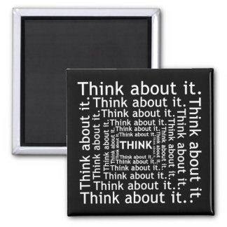 Think About It Magnet