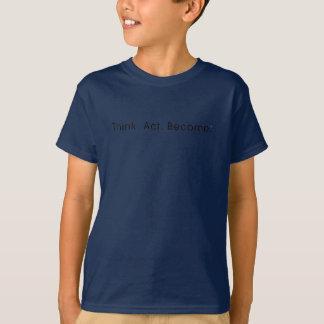 Think. Act. Become. Kids Dark T-Shirt