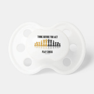 Think Before You Act Play Chess (Reflective Chess) Pacifiers