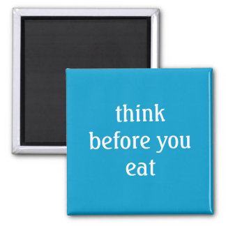 think before you eat magnet