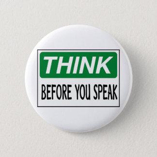 Think before you speak 2 inch round button