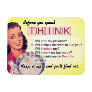 Think Before You Speak (rated G) Magnet