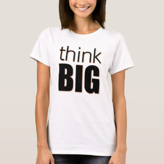 Think Big T-Shirt