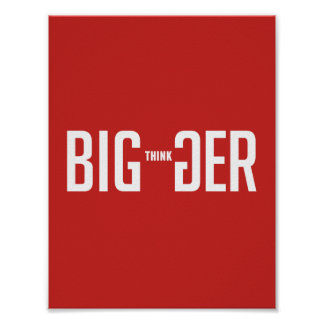 Think Bigger Poster