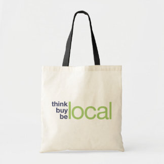 Think Buy Be Local Tote Bag