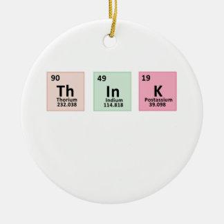 Think - Chemistry Ceramic Ornament