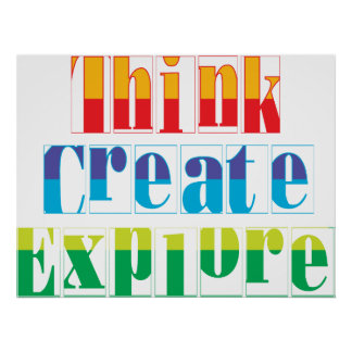 think, create, explore poster