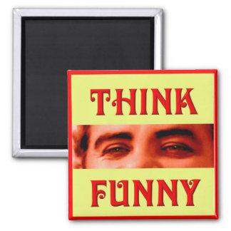 THINK FUNNY MAGNET:  Why Not Enjoy Life? Magnet