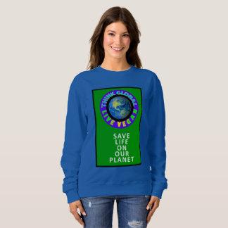 think global/live vegan. sweatshirt